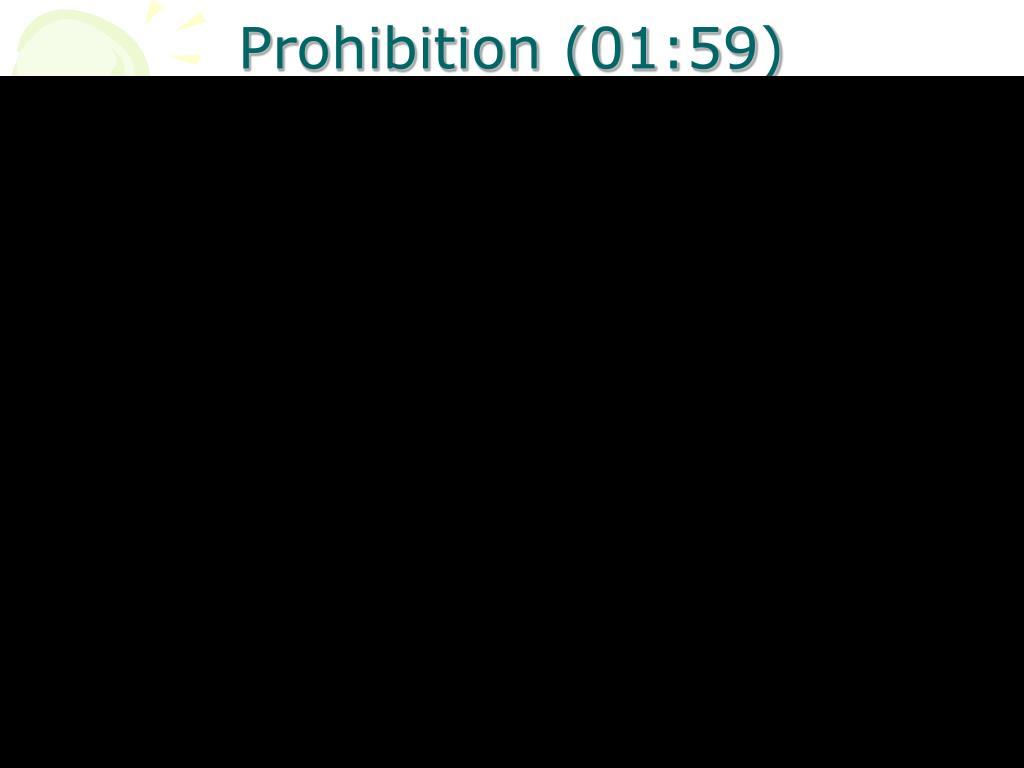 Prohibition (01:59)