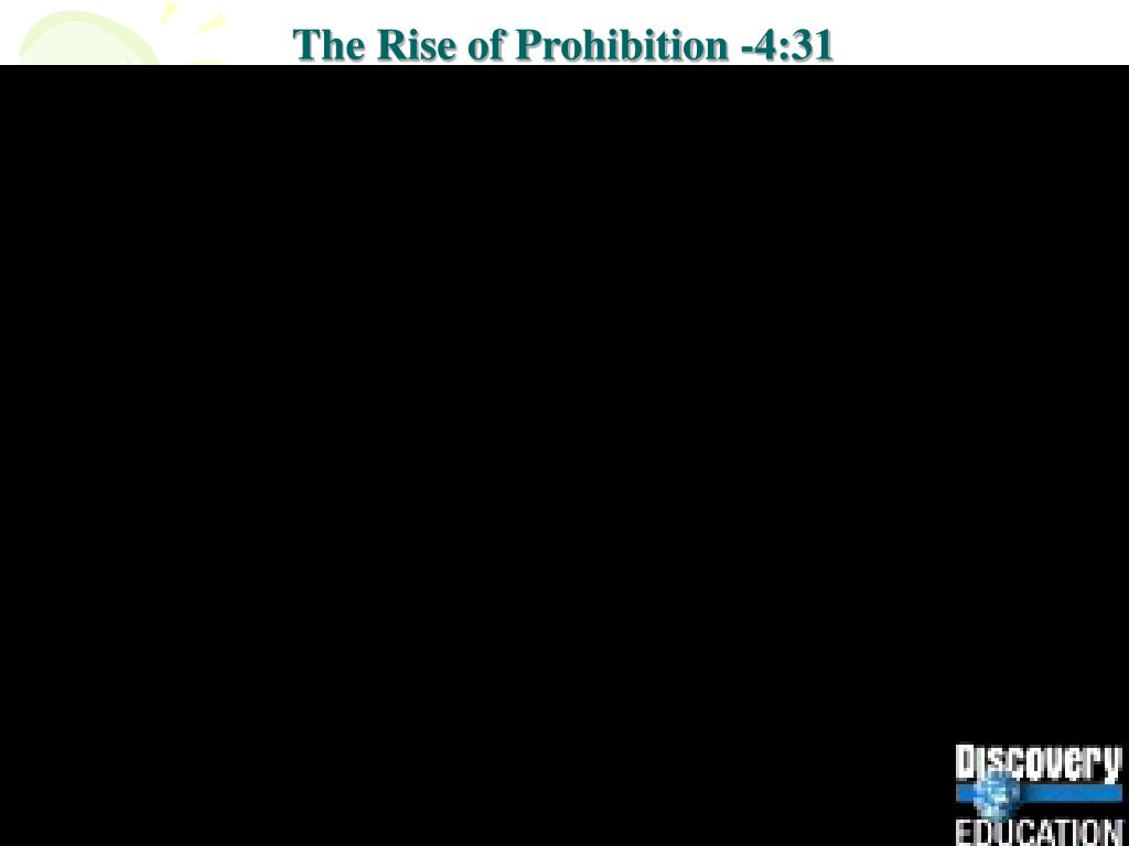The Rise of Prohibition -4:31
