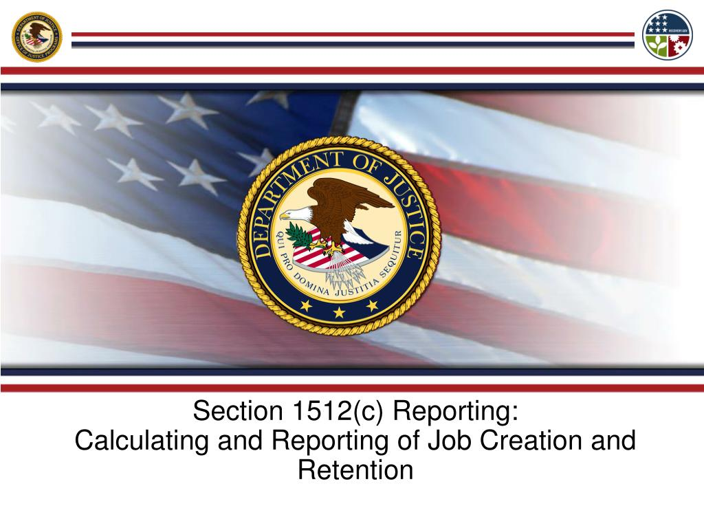 section 1512 c reporting calculating and reporting of job creation and retention l.