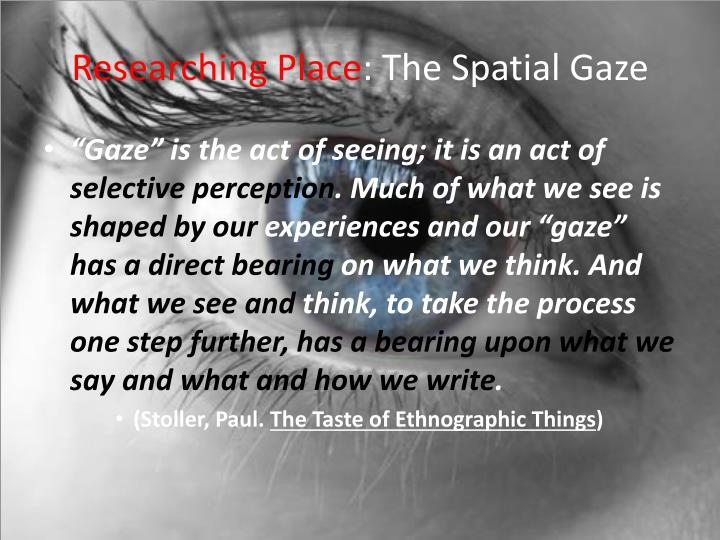 Researching place the spatial gaze