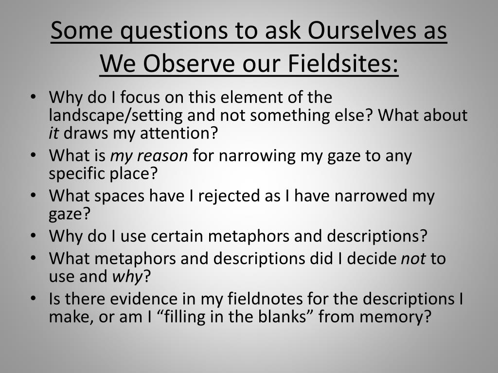 Some questions to ask Ourselves as We Observe our