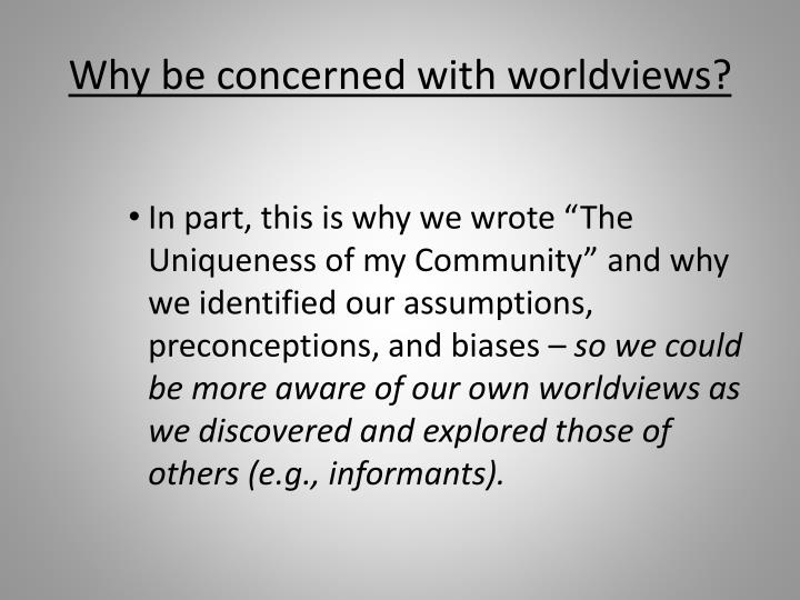 Why be concerned with worldviews