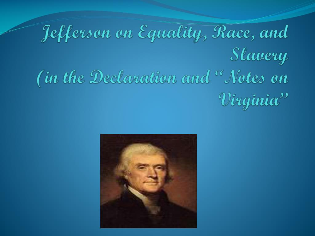 jefferson on equality race and slavery in the declaration and notes on virginia l.