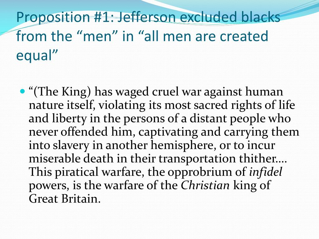"Proposition #1: Jefferson excluded blacks from the ""men"" in ""all men are created equal"""