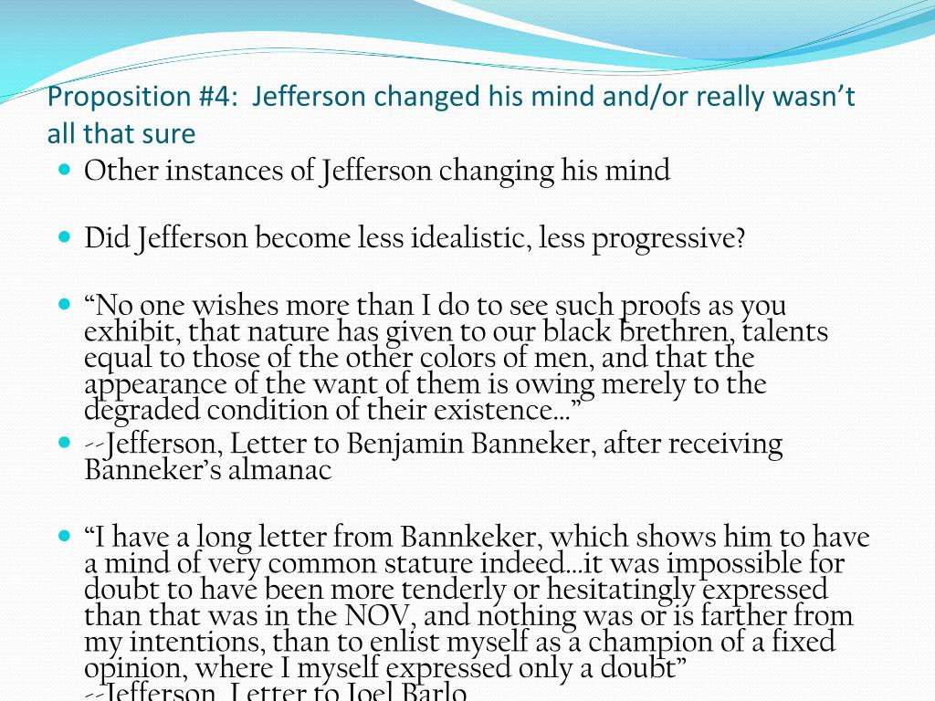 Proposition #4:  Jefferson changed his mind and/or really wasn't all that sure