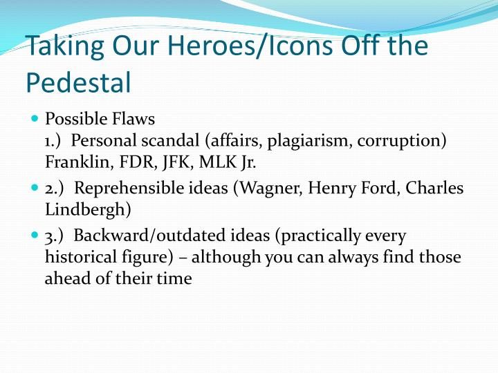 Taking our heroes icons off the pedestal