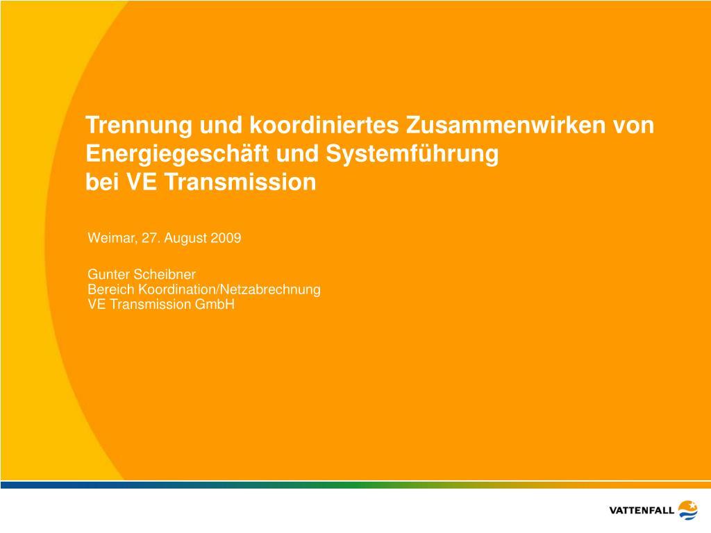 Trennung und koordiniertes Zusammenwirken von Energiegeschäft und Systemführung