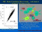 fir radio correlation how it works well kind of de jong et al 1985 helou et al 1985