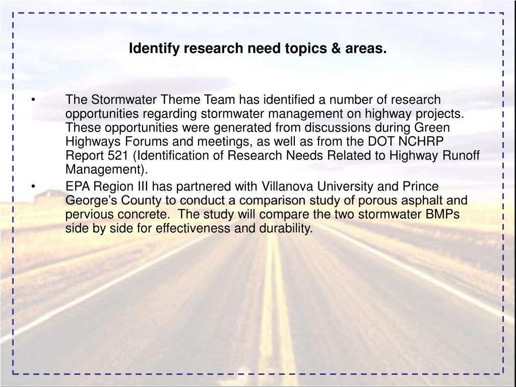 Identify research need topics & areas.