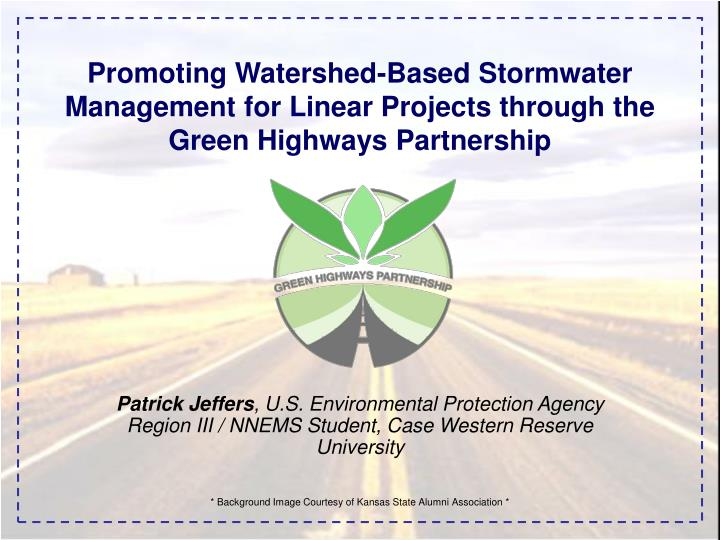 Promoting Watershed-Based Stormwater Management for Linear Projects through the Green Highways Partn...