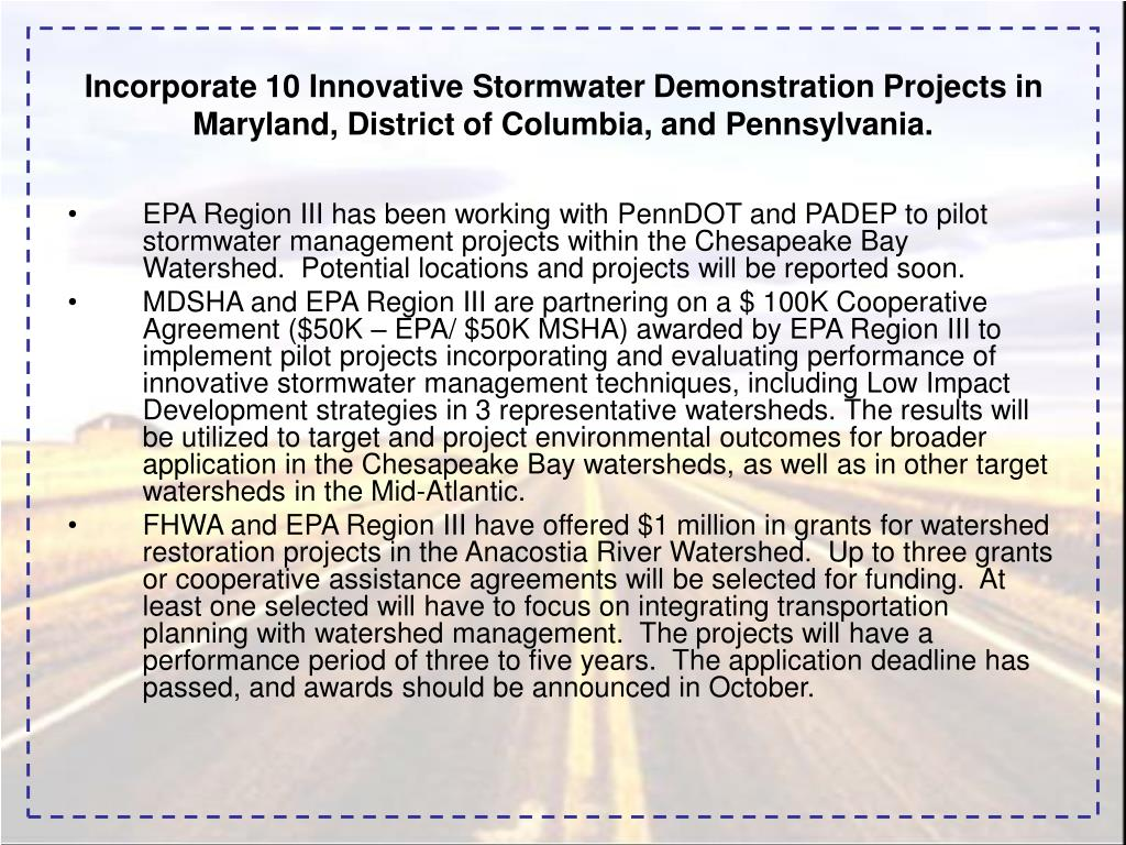 Incorporate 10 Innovative Stormwater Demonstration Projects in Maryland, District of Columbia, and Pennsylvania.