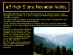 2 high sierra nevadan valley