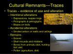 cultural remnants traces