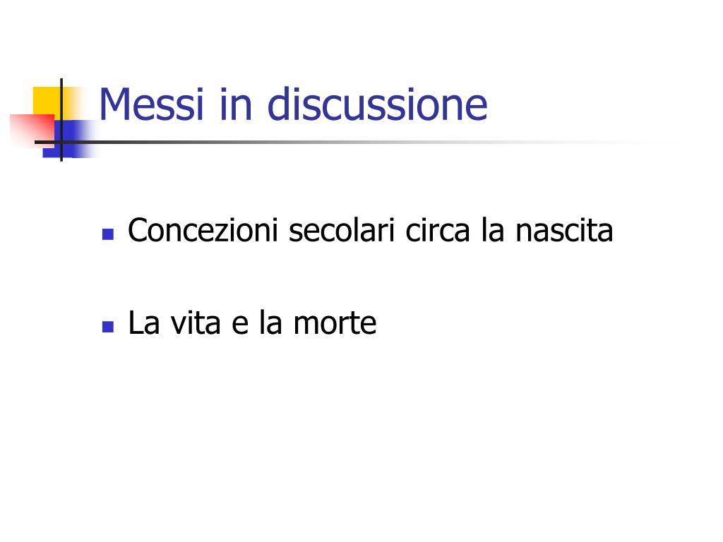 Messi in discussione
