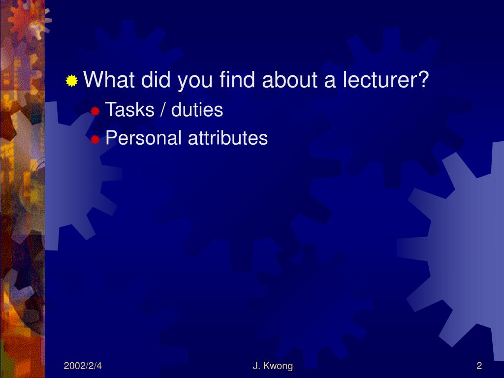 What did you find about a lecturer?