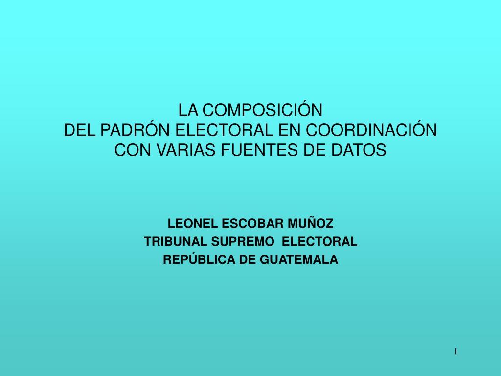 la composici n del padr n electoral en coordinaci n con varias fuentes de datos l.