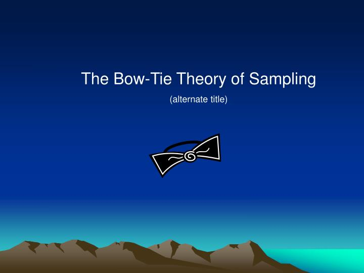 The Bow-Tie Theory of Sampling
