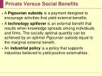private versus social benefits19