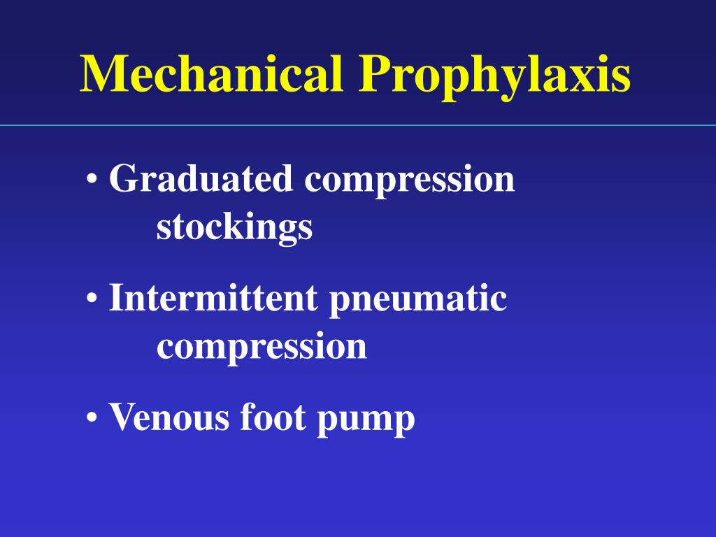 Mechanical Prophylaxis