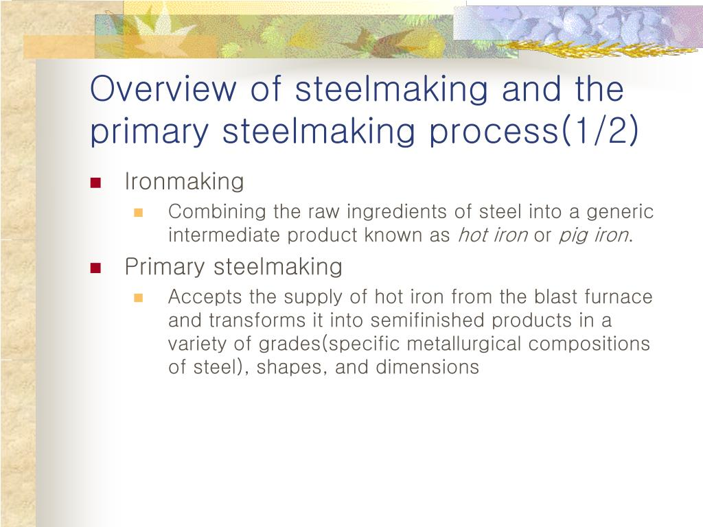 Overview of steelmaking and the primary steelmaking process(1/2)