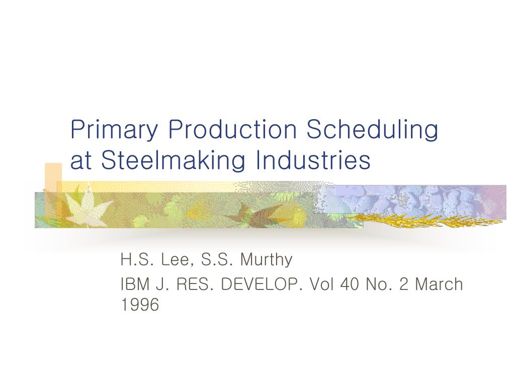 Primary Production Scheduling
