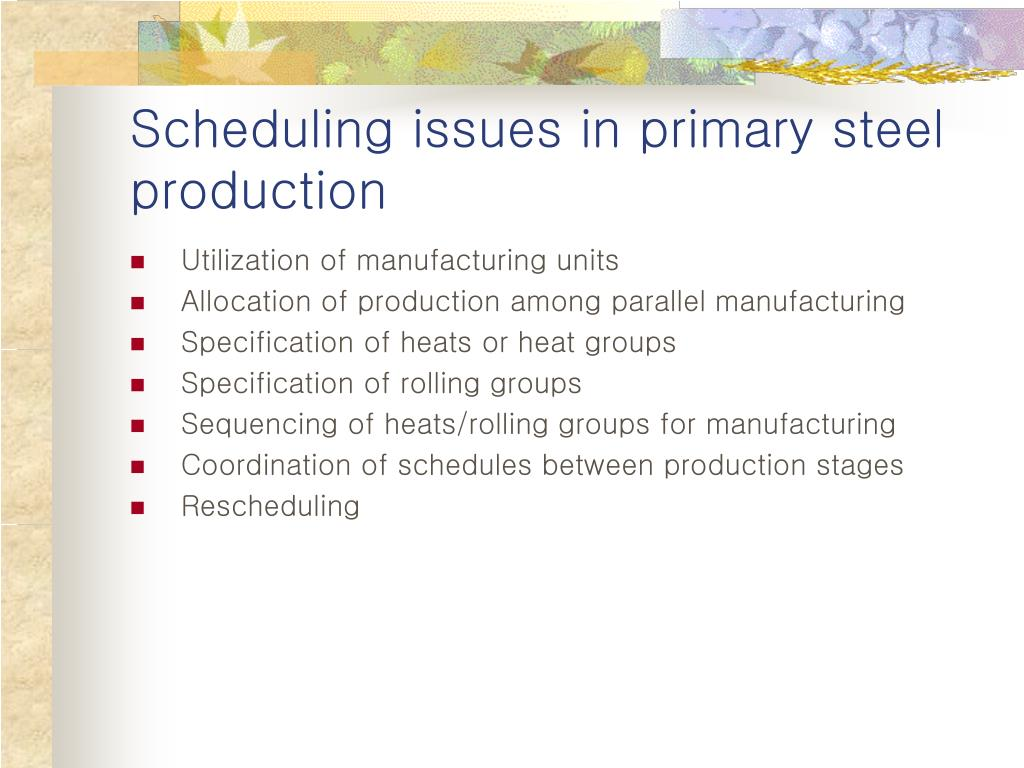 Scheduling issues in primary steel production