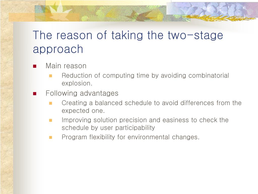 The reason of taking the two-stage approach