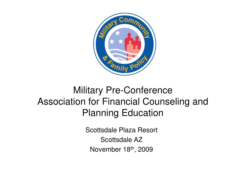 military pre conference association for financial counseling and planning education l.
