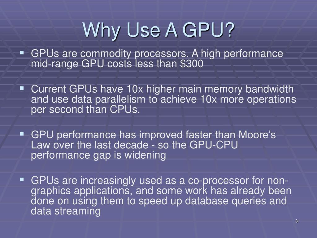 Why Use A GPU?