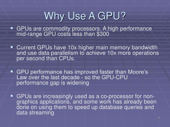 Why use a gpu