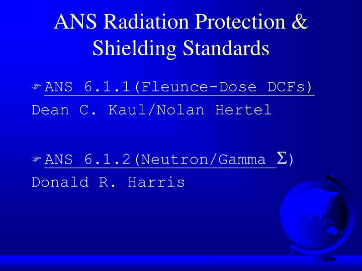 Ans radiation protection shielding standards