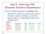 step 5 achieving 3nf eliminate transitive dependencies28