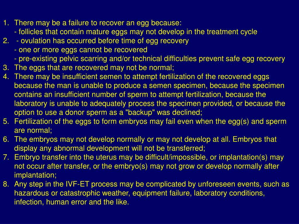 There may be a failure to recover an egg because: