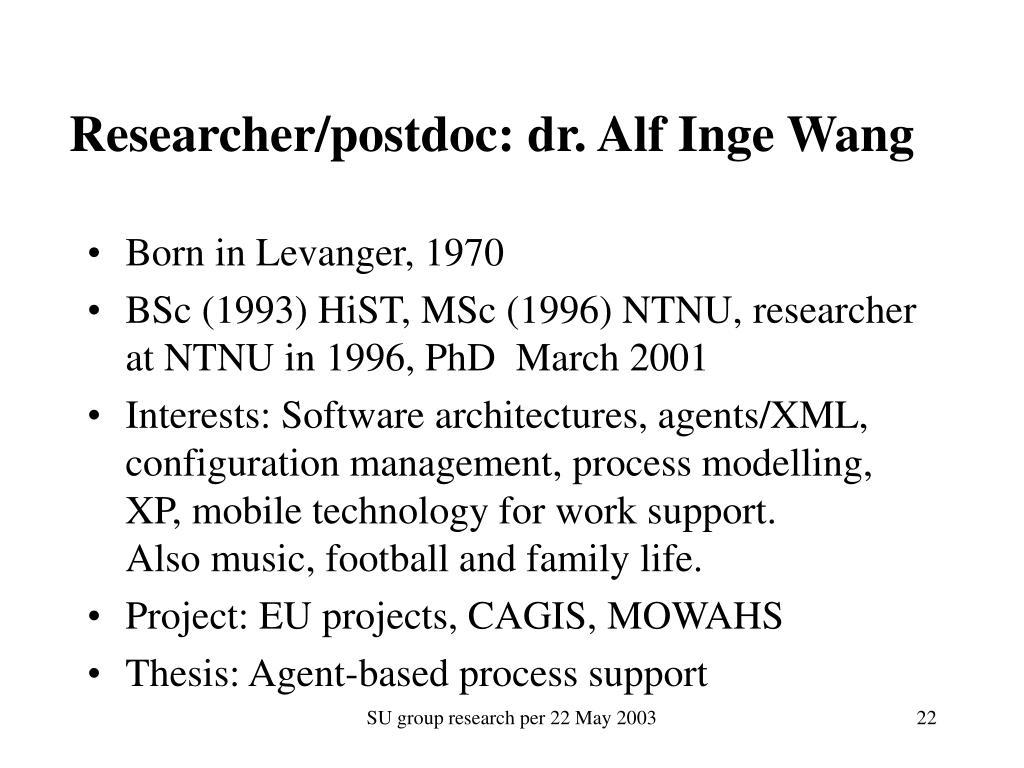 Researcher/postdoc: dr. Alf Inge Wang