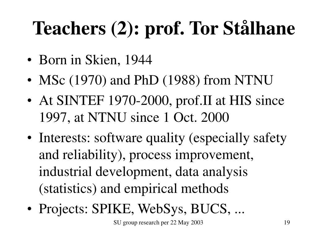 Teachers (2): prof. Tor Stålhane