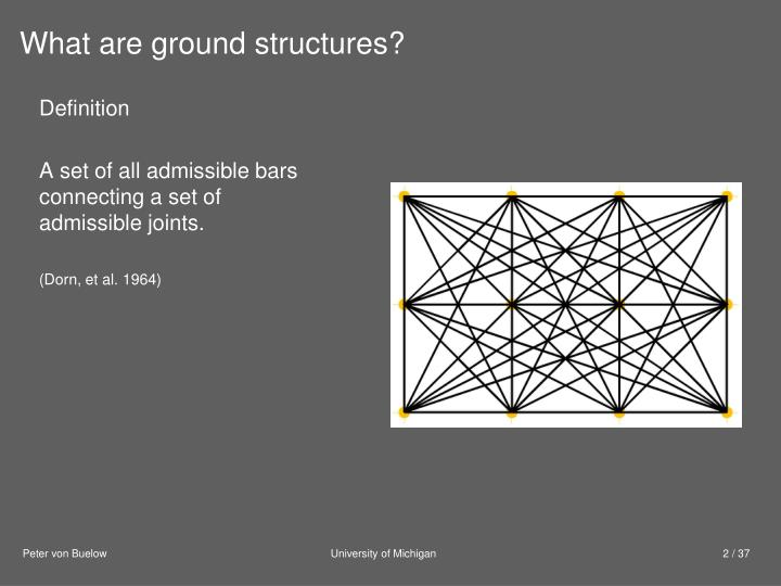 What are ground structures