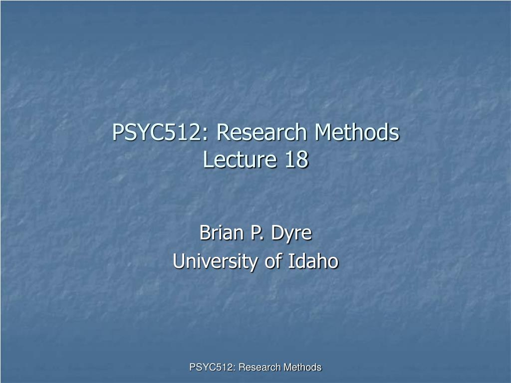 psyc512 research methods lecture 18