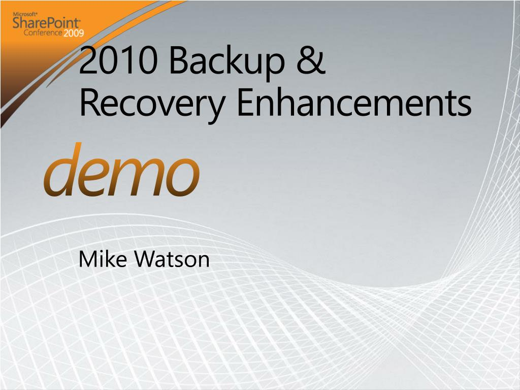 2010 Backup & Recovery Enhancements