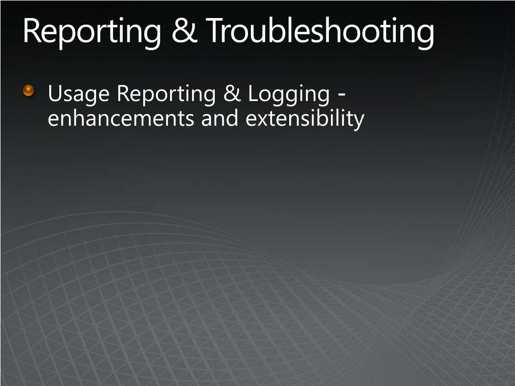 Reporting & Troubleshooting
