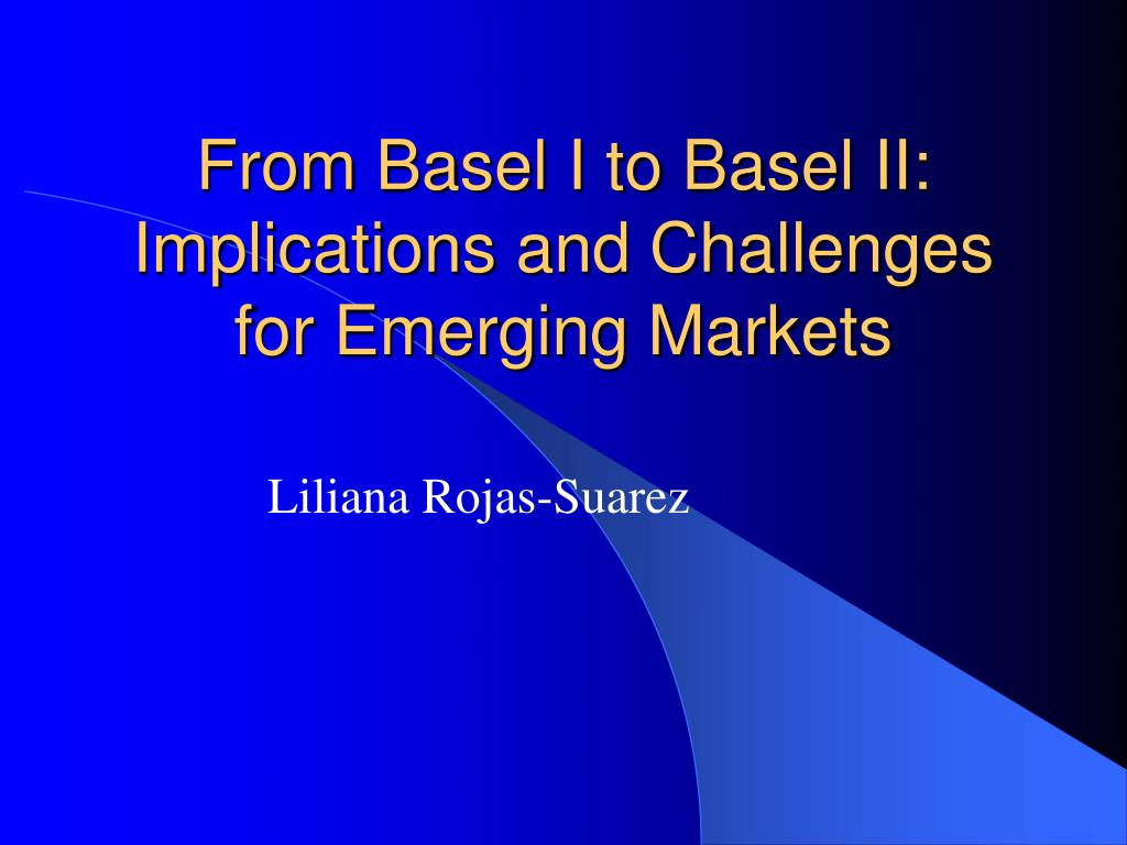 from basel i to basel ii implications and challenges for emerging markets l.