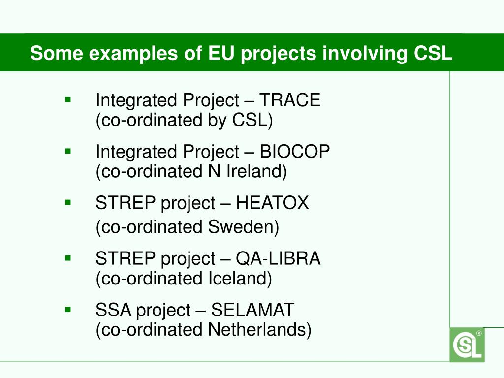 Some examples of EU projects involving CSL