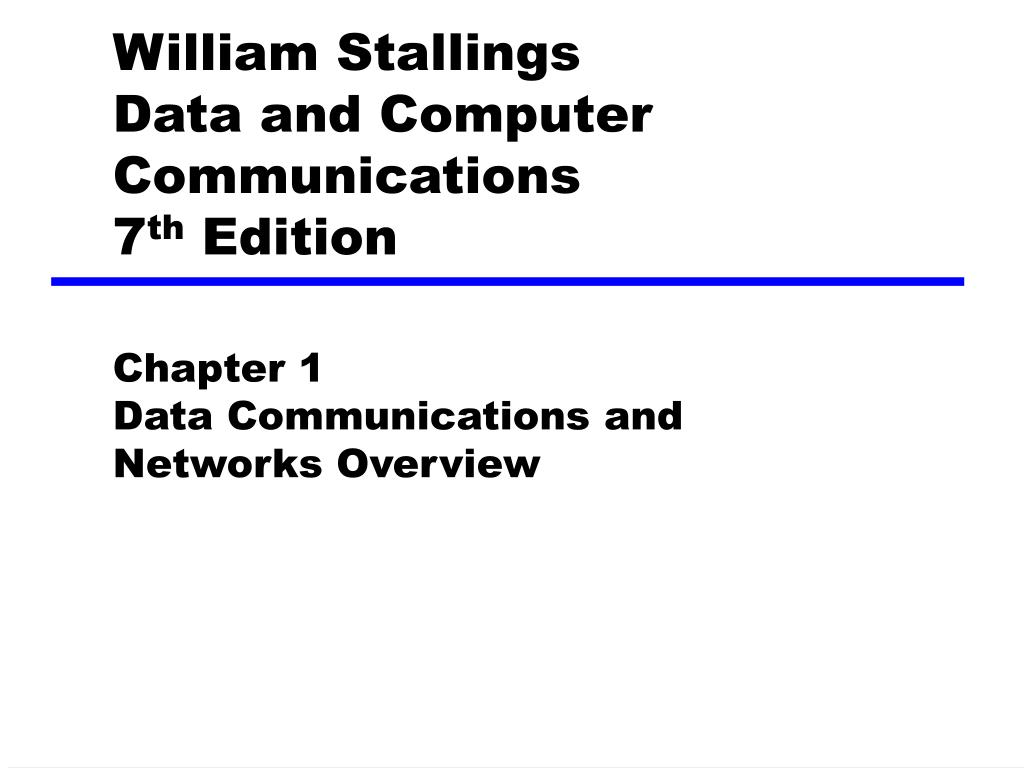 Ppt William Stallings Data And Computer Communications 7 Th
