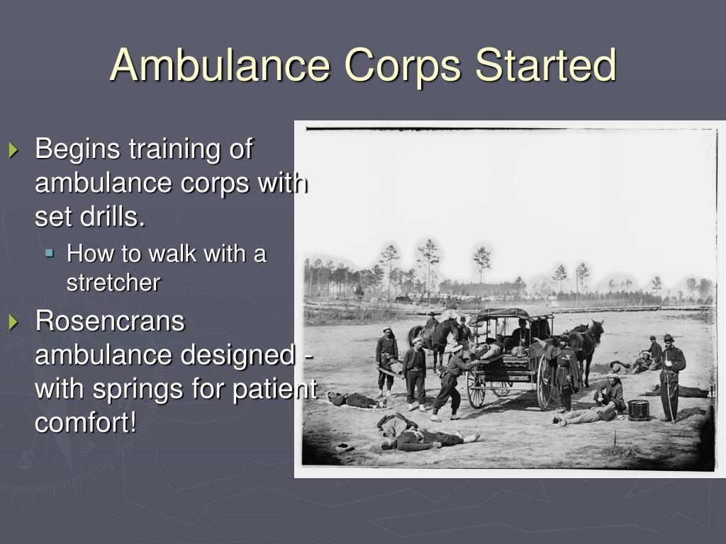 Begins training of ambulance corps with set drills.