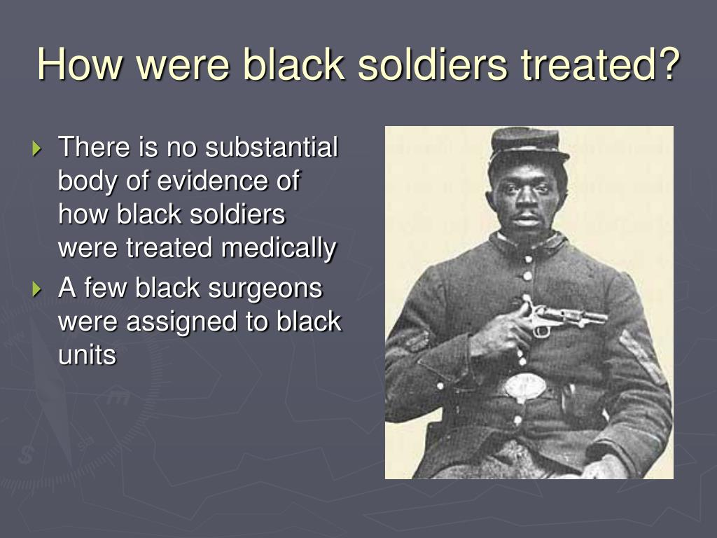 How were black soldiers treated?