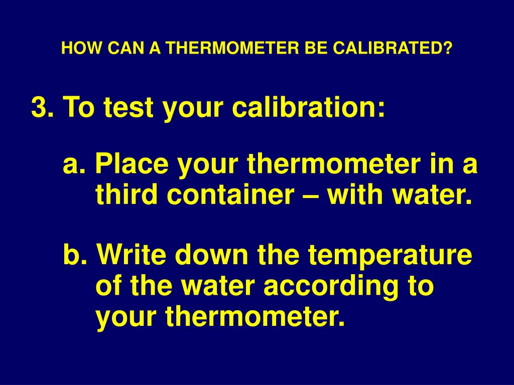 HOW CAN A THERMOMETER BE CALIBRATED?