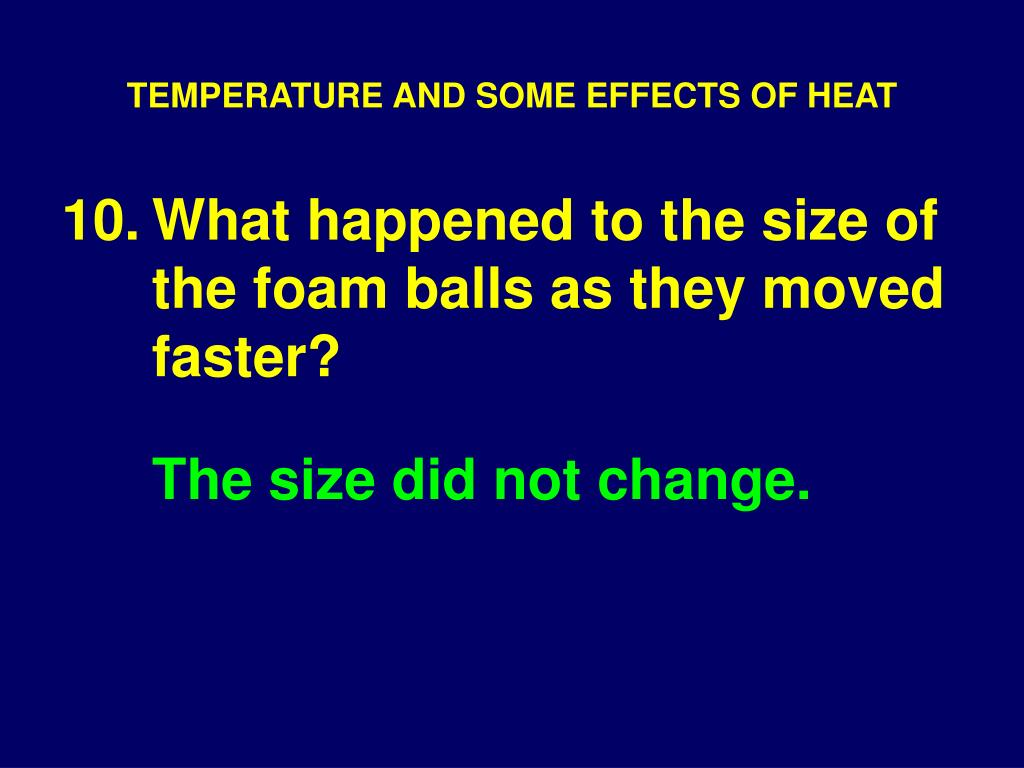 TEMPERATURE AND SOME EFFECTS OF HEAT