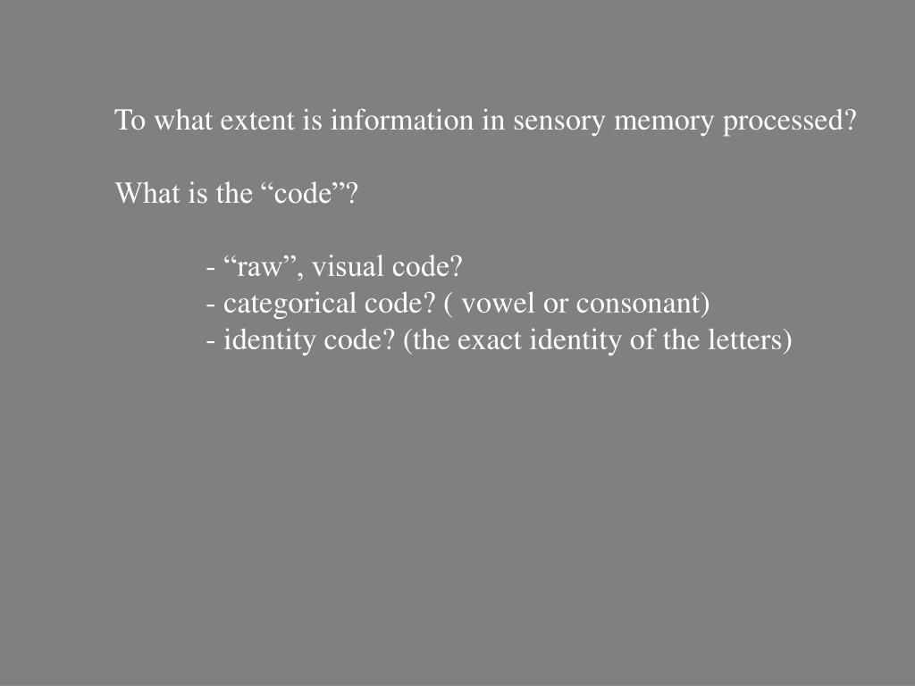 To what extent is information in sensory memory processed?