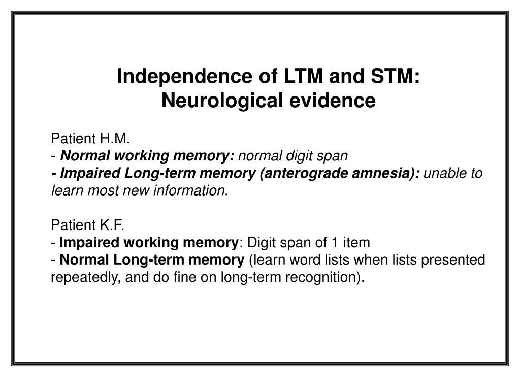 Independence of LTM and STM:
