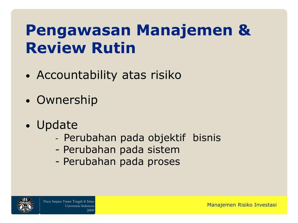 Pengawasan Manajemen & Review Rutin