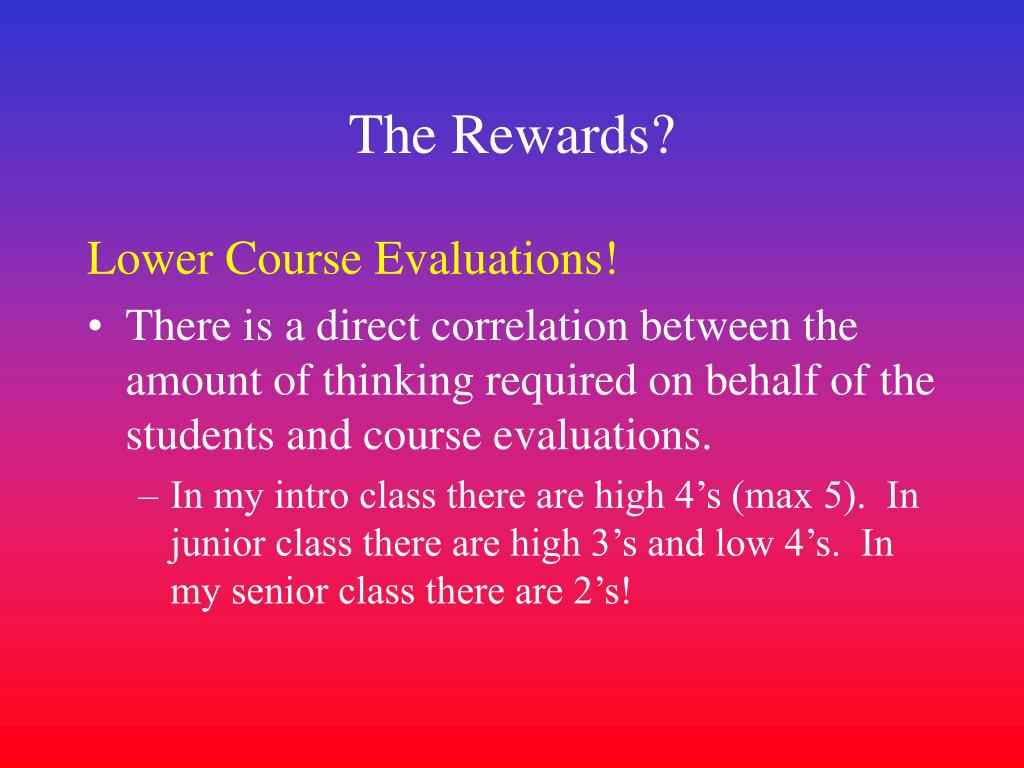 The Rewards?
